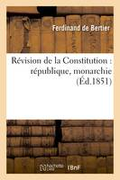 Revision de la Constitution : république, monarchie