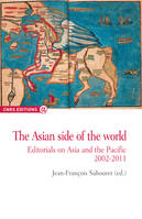 The asian side of the world - Editorials on Asia and the pacific 2002-2011, editorials on Asian and the Pacific, 2002-2011