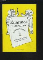 ENIGMES LITTERAIRES SPECTACULAIRES