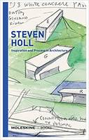 STEVEN HOLL INSPIRATION AND PROCESS IN ARCHITECTURE /ANGLAIS