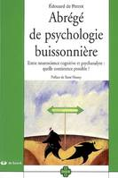 Abrégé de psychologie buissonnière / entre neuroscience cognitive et psychanalyse, quelle coexistenc, entre neuroscience cognitive et psychanalyse, quelle coexistence possible ?