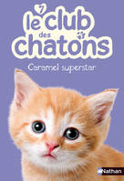 7, Le club des chatons : Caramel Superstar
