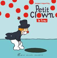Petit Clown, le trou