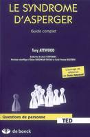 LE GUIDE COMPLET DU SYNDROME D'ASPERGER, guide complet