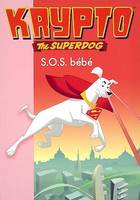 8, 8/KRYPTO THE SUPERDOG  - S.O.S. BEBE, basé sur l'épisode
