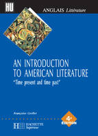 An Introduction to American Literature, time present and time past