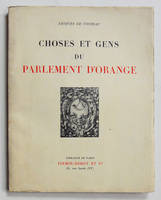 CHOSES ET GENS DU PARLEMENT D'ORANGE.