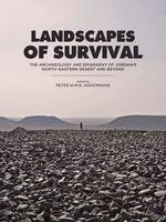 Landscapes of survival., The archaeology and epigraphy of Jordan's North-Eastern desert and beyond.