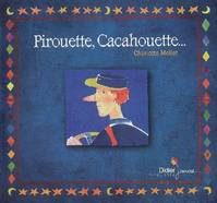 Pirouette, cacahouette (2007)