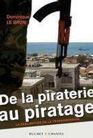 DE LA PIRATERIE AU PIRATAGE, la fascination de la transgression