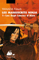 Les manuscrits ninja, Manuscrits ninjas T.1, Les septs lances d'Aizu
