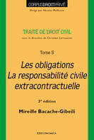 DROIT CIVIL - LES OBLIGATIONS, LA RESPONSABILITE CONTRACTUELLE, 3E ED.