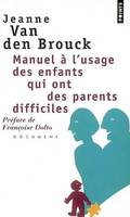 Manuel à l'usage des enfants qui ont des parents difficiles / document