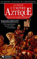 La chute de l'empire aztèque, Volume 2, La Chute de l'Empire aztèque
