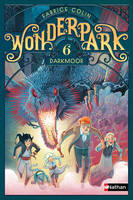 6, WonderPark - tome 6 Darkmoor