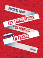 Les Tribulations d'un Français en France