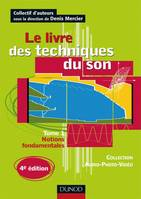 Tome 1, Notions fondamentales, Le livre des techniques du son - 4e édition, Tome 1 - Notions fondamentales