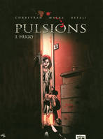 1, PULSIONS - TOME 01 - HUGO