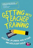 Getting into Teacher Training, Passing your Skills Tests and succeeding in your application