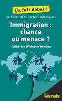 Immigration, chance ou menace ?