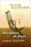 Journal... / Victor Klemperer., Mes soldats de papier. Journal (1933-1941), Journal 1933-1941