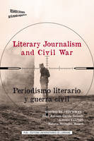 Literary Journalism and Civil War, Periodismo literario y guerra civil