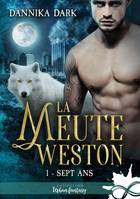 Sept ans, La Meute Weston, T1