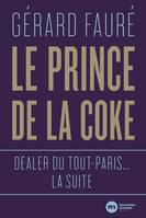 Le prince de la coke, Dealer du tout-Paris... la suite