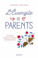 L'Evangile des parents / 52 paroles à méditer au fil de l'année