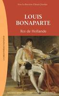 Louis Bonaparte, Roi de Hollande