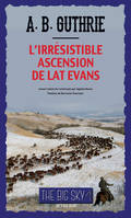 The big sky / L'irrésistible ascension de Lat Evans