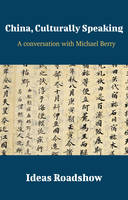 China, Culturally Speaking, A Conversation with Michael Berry
