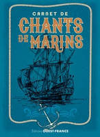 CARNET DE CHANTS DE MARINS