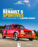 Renault 5 sportives / le losange dans les starting-blocks : photos inédites
