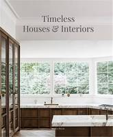 Timeless Houses & Interiors /anglais