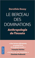 Le Berceau des dominations - Anthropologie de l'inceste