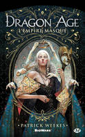 Dragon Age - L'Empire masqué, Dragon Age, T1