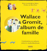 Wallace & Gromit, l'album de famille, L'animation en volume selon le studio Aardman