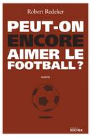 Peut-on encore aimer le football ?, La fable du monde
