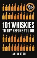 101 Whiskies to Try Before You Die (Revised and Updated), 4th Edition