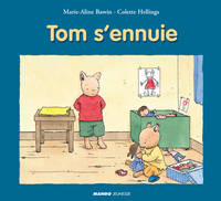 Tom s'ennuie