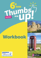 Thumbs up! 6e, A1-A2, cycle 3 / workbook : nouveaux programmes