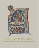 The McCarthy Collection II : Spanish, English, Flemish and Central European Miniatures