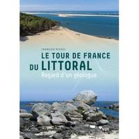 Le tour de France du littoral, Regard d'un géologue