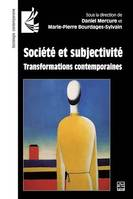 Société et subjectivité. Transformations contemporaines