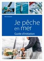 Je pêche en mer , Guide d'initiation
