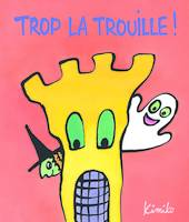 TROP LA TROUILLE - (POP UP)