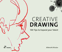 Creative Drawing - 100 Tips to Expand your Talent