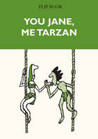 You Jane me Tarzan, Flip Book