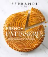 French Pâtisserie, Master recipes and techniques from the Ferrandi School of Culinary Arts